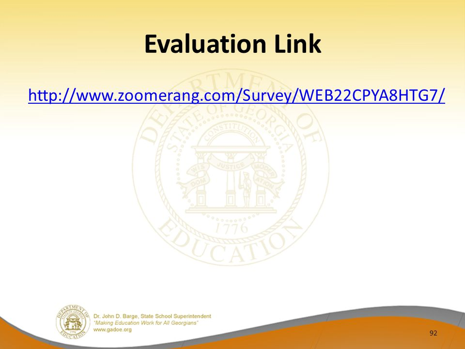 Evaluation Link http://www.zoomerang.com/Survey/WEB22CPYA8HTG7/ 92