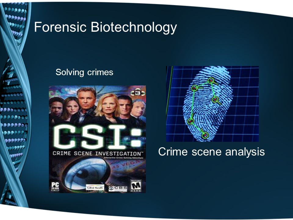 Forensic Biotechnology Solving crimes Crime scene analysis