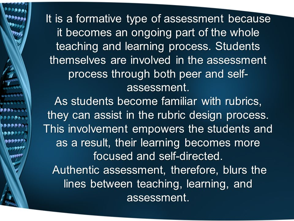 It is a formative type of assessment because it becomes an ongoing part of the whole teaching and learning process.