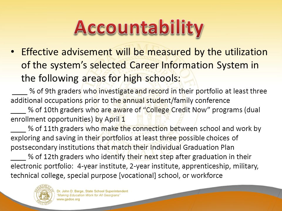 Effective advisement will be measured by the utilization of the systems selected Career Information System in the following areas for high schools: __