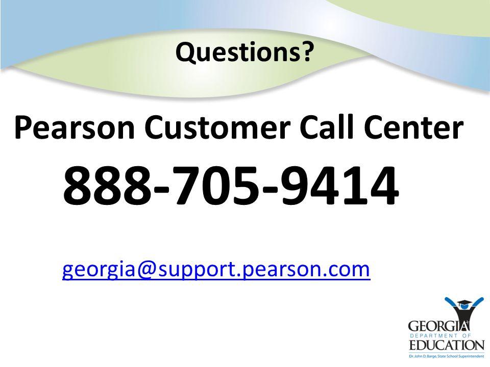 Pearson Customer Call Center 888-705-9414 georgia@support.pearson.com georgia@support.pearson.com Questions?