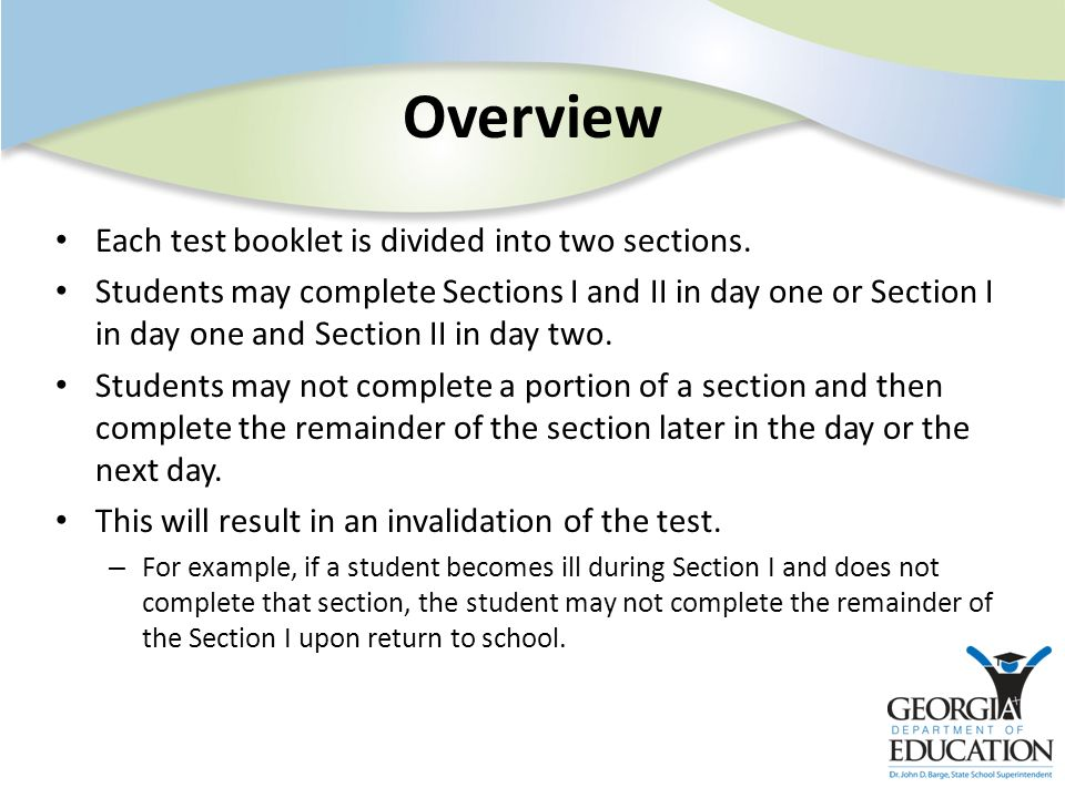 Overview Each test booklet is divided into two sections. Students may complete Sections I and II in day one or Section I in day one and Section II in
