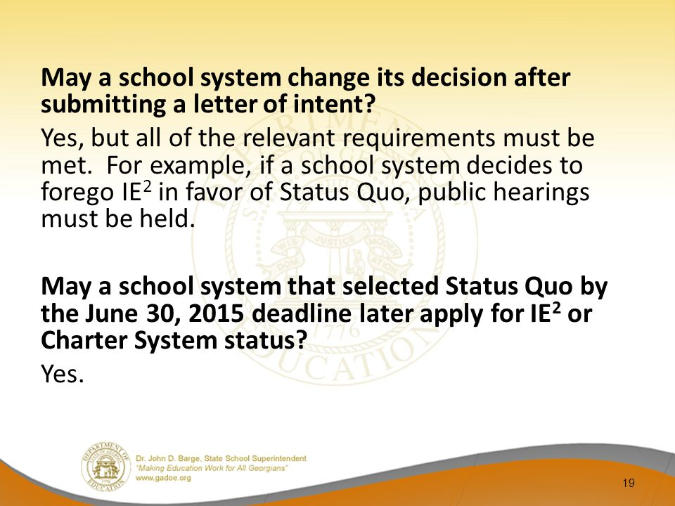 May a school system change its decision after submitting a letter of intent? Yes, but all of the relevant requirements must be met. For example, if a