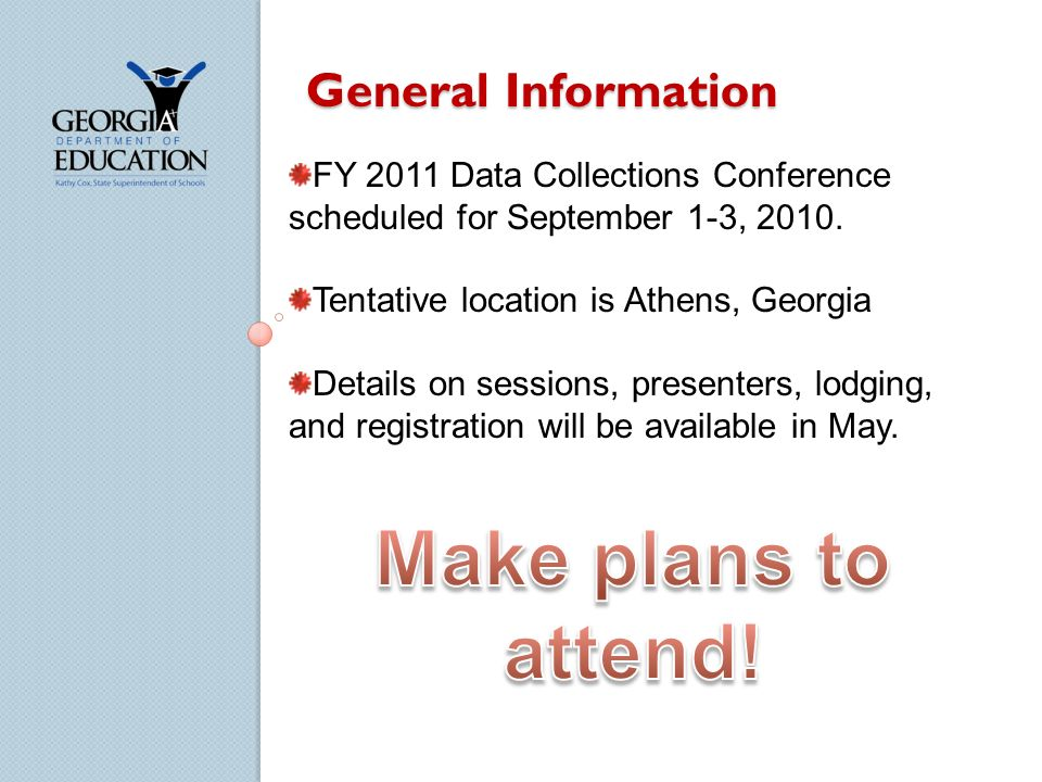 General Information FY 2011 Data Collections Conference scheduled for September 1-3, 2010. Tentative location is Athens, Georgia Details on sessions,