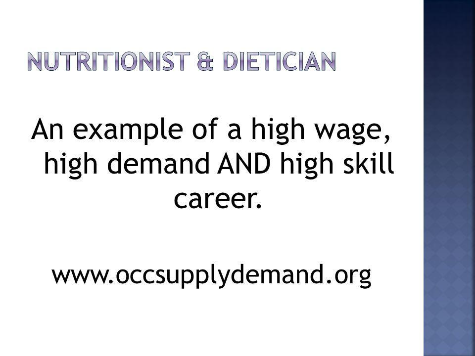An example of a high wage, high demand AND high skill career. www.occsupplydemand.org