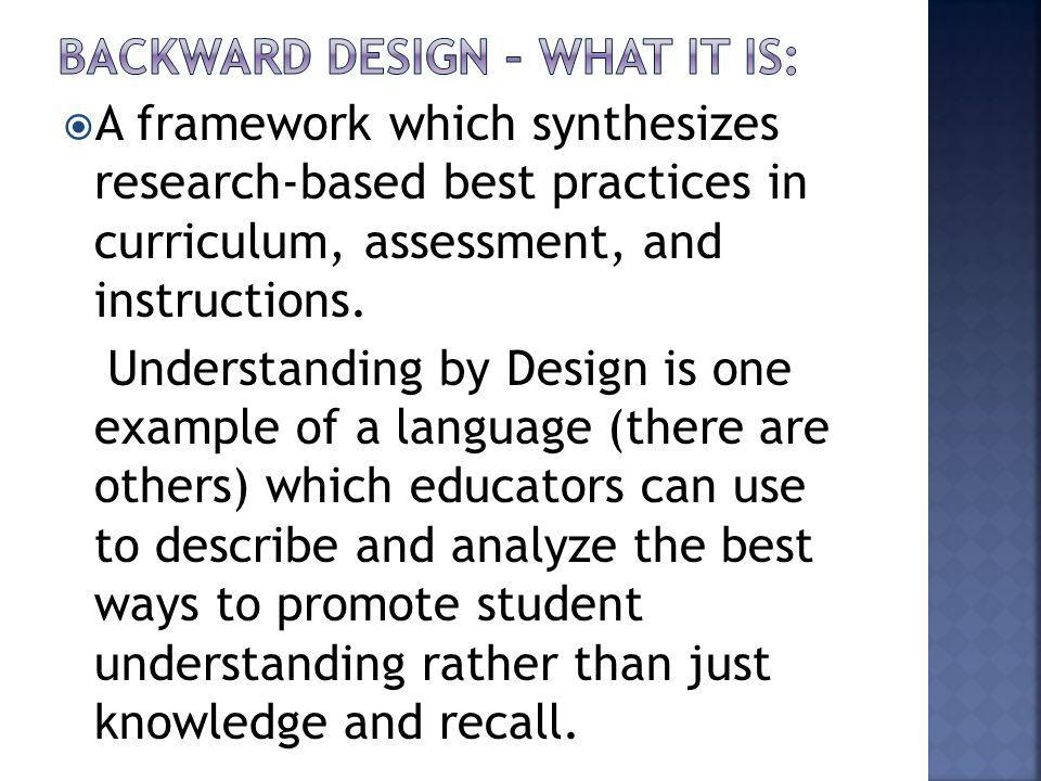 A framework which synthesizes research-based best practices in curriculum, assessment, and instructions.