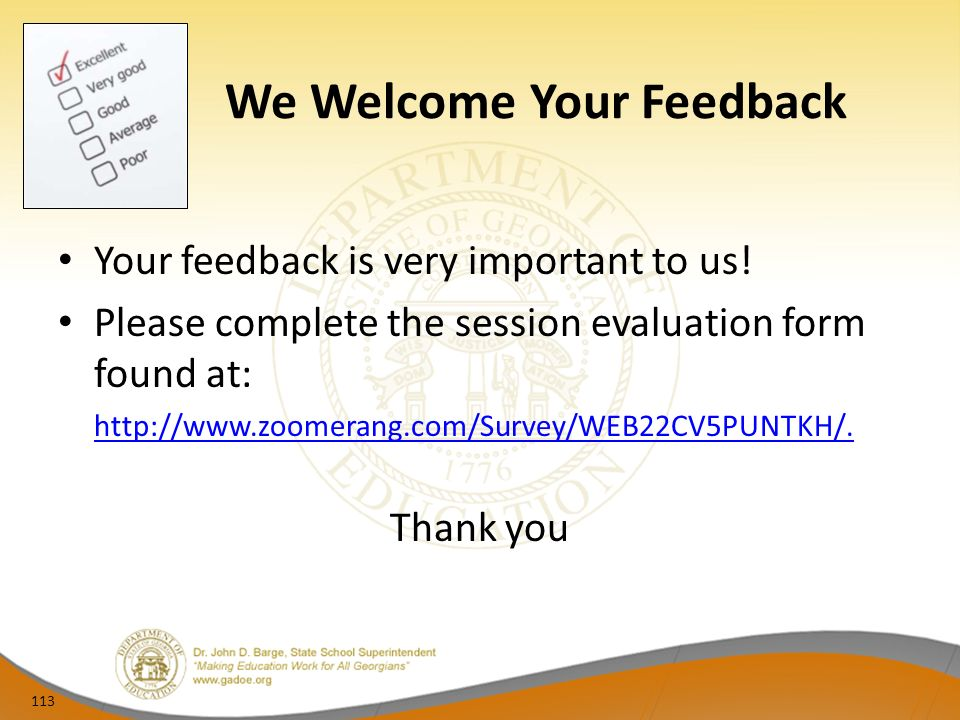 We Welcome Your Feedback Your feedback is very important to us.