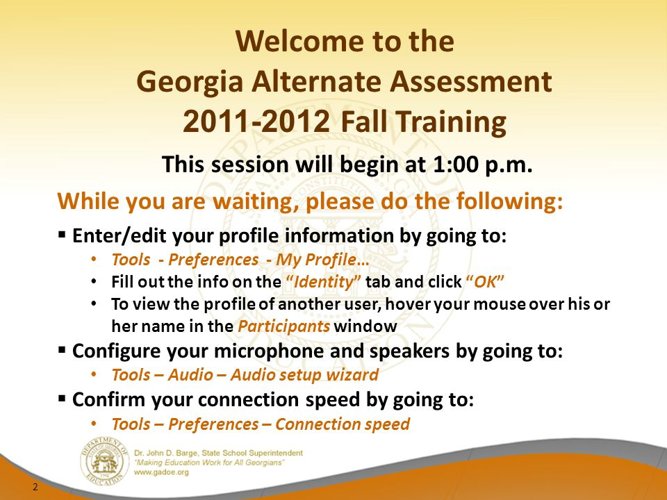 Welcome to the Georgia Alternate Assessment Fall Training This session will begin at 1:00 p.m.