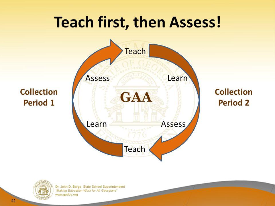 Teach first, then Assess.