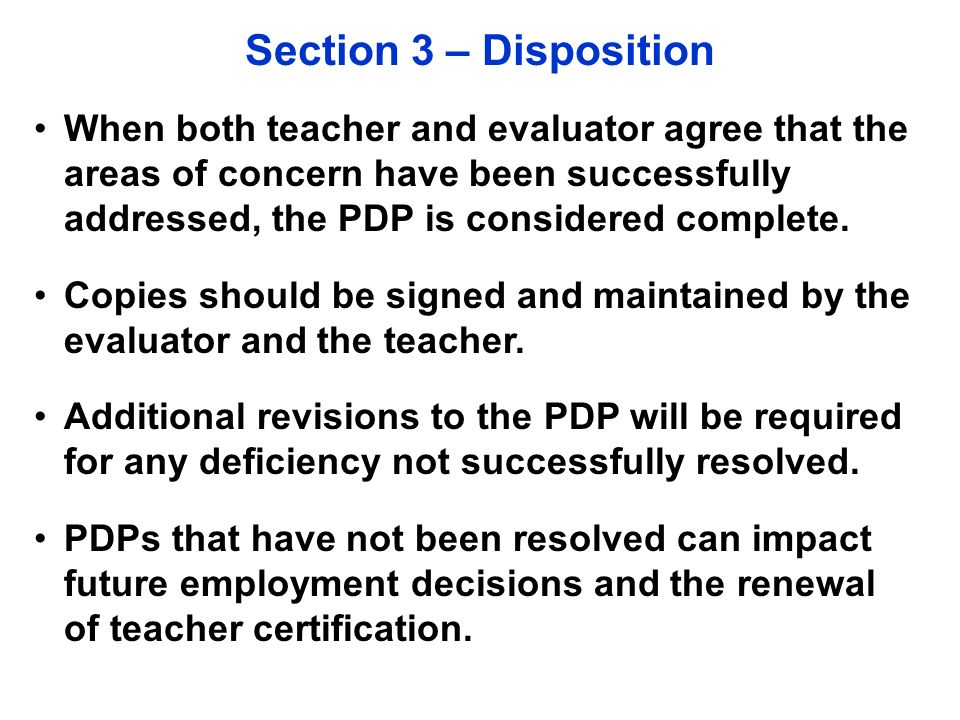 Section 3 – Monitoring and Disposition of the Professional Development Plan for Improvement DateActual Results Checkpoint 1 April 6, 2011 Evaluator observed teacher using the language of the standards to communicate learning expectations for students.