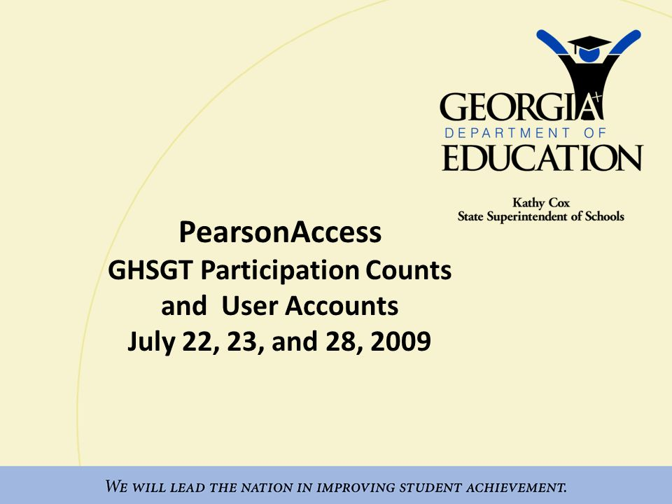 PearsonAccess GHSGT Participation Counts and User Accounts July 22, 23, and 28, 2009