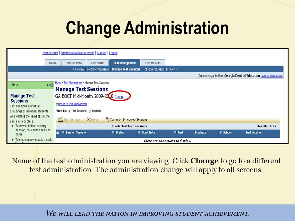 Change Administration Name of the test administration you are viewing. Click Change to go to a different test administration. The administration chang