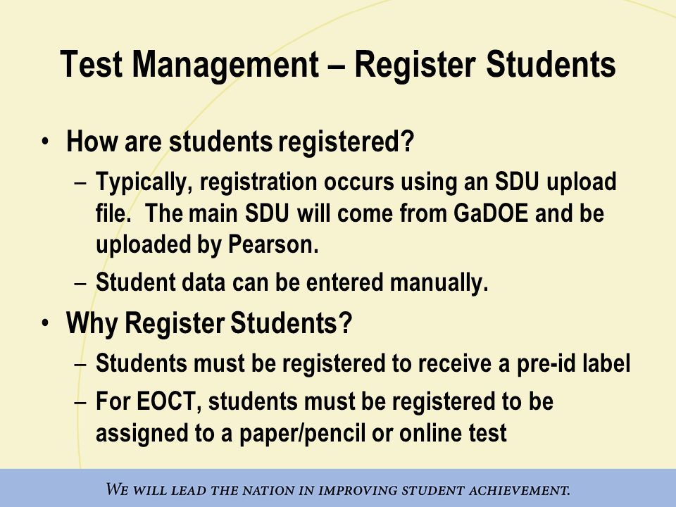 Test Management – Register Students How are students registered.