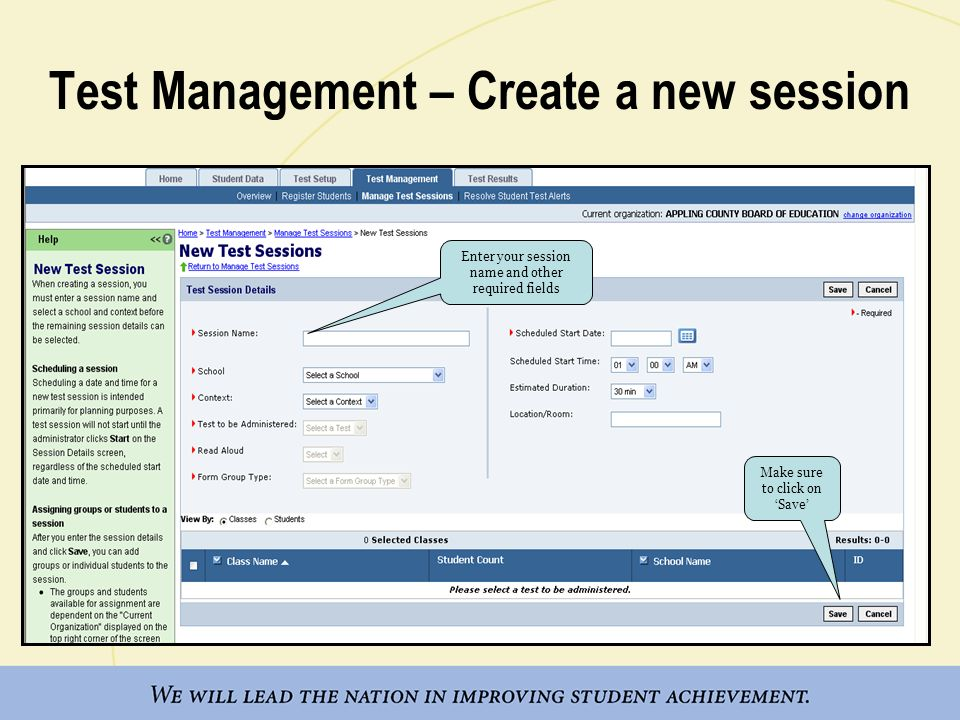 Test Management – Create a new session Enter your session name and other required fields Make sure to click on Save
