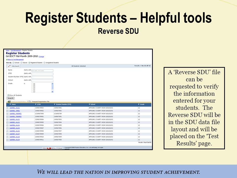 Register Students – Helpful tools Reverse SDU A Reverse SDU file can be requested to verify the information entered for your students. The Reverse SDU