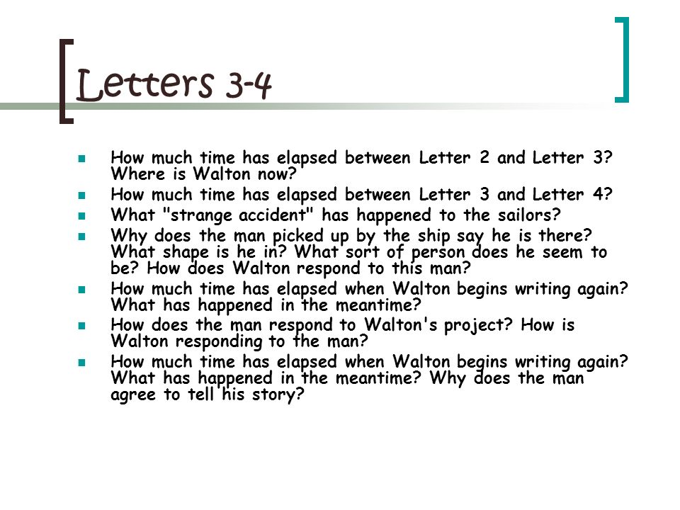Letters 3-4 How much time has elapsed between Letter 2 and Letter 3? Where is Walton now? How much time has elapsed between Letter 3 and Letter 4? Wha
