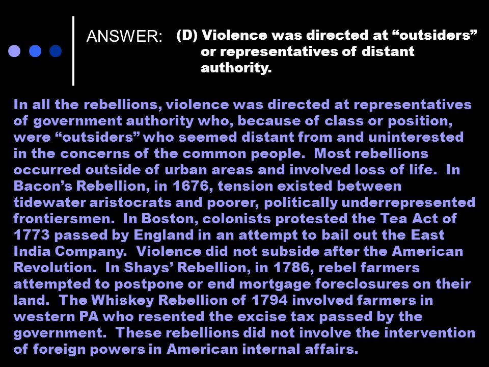 ANSWER: (D) Violence was directed at outsiders or representatives of distant authority.