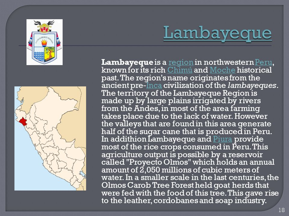 Lambayeque is a region in northwestern Peru, known for its rich Chimú and Moche historical past. The region's name originates from the ancient pre-Inc
