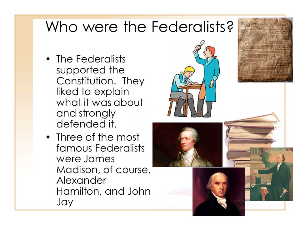 Who were the Anti-federalists.