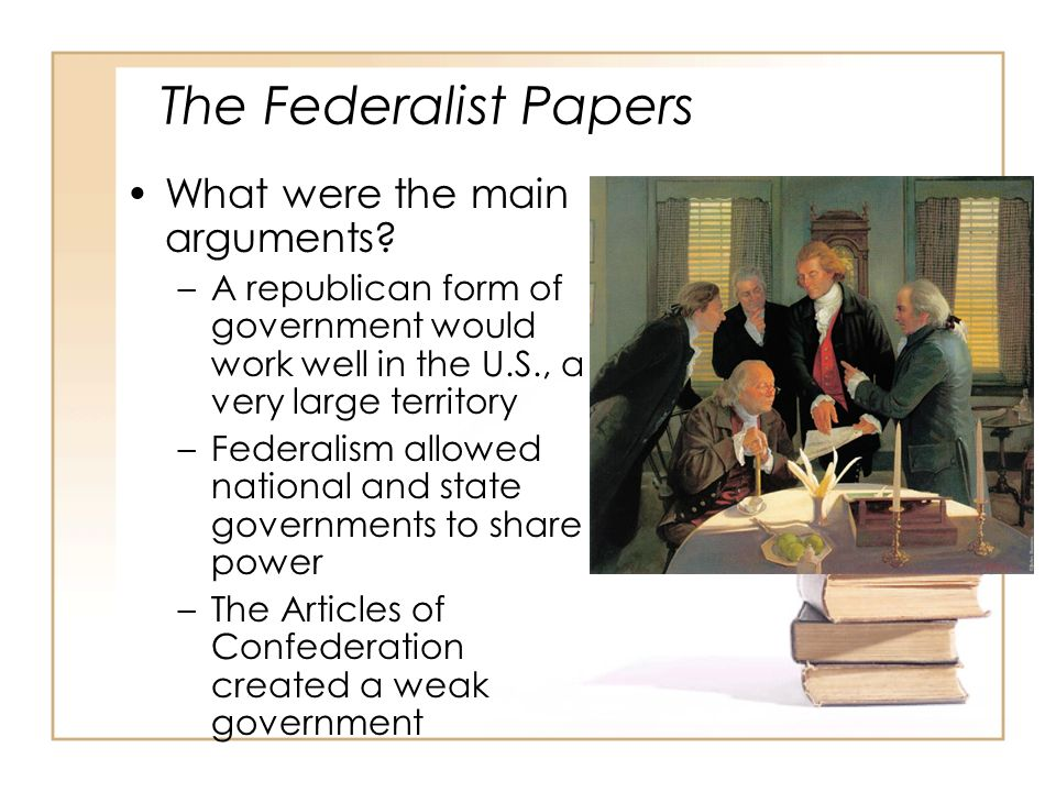 So, what have you learned.1.Who were the Federalists.