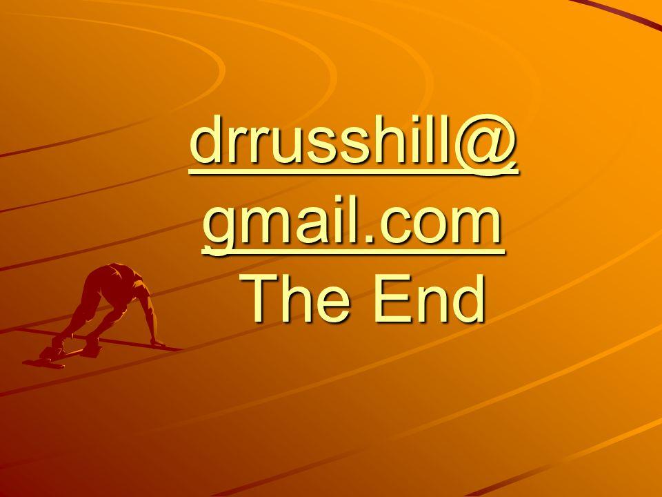 drrusshill@ gmail.com drrusshill@ gmail.com The End drrusshill@ gmail.com