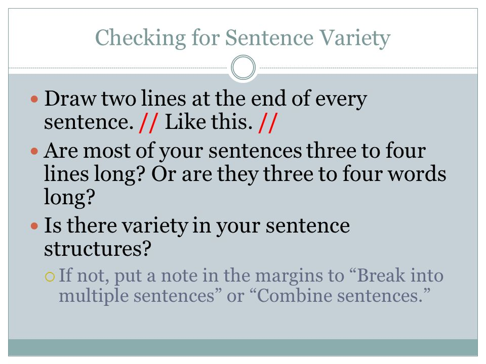 Checking for Sentence Variety Draw two lines at the end of every sentence.