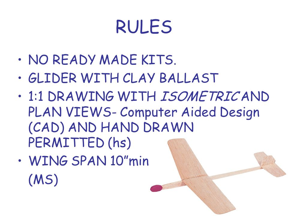 RULES NO READY MADE KITS.