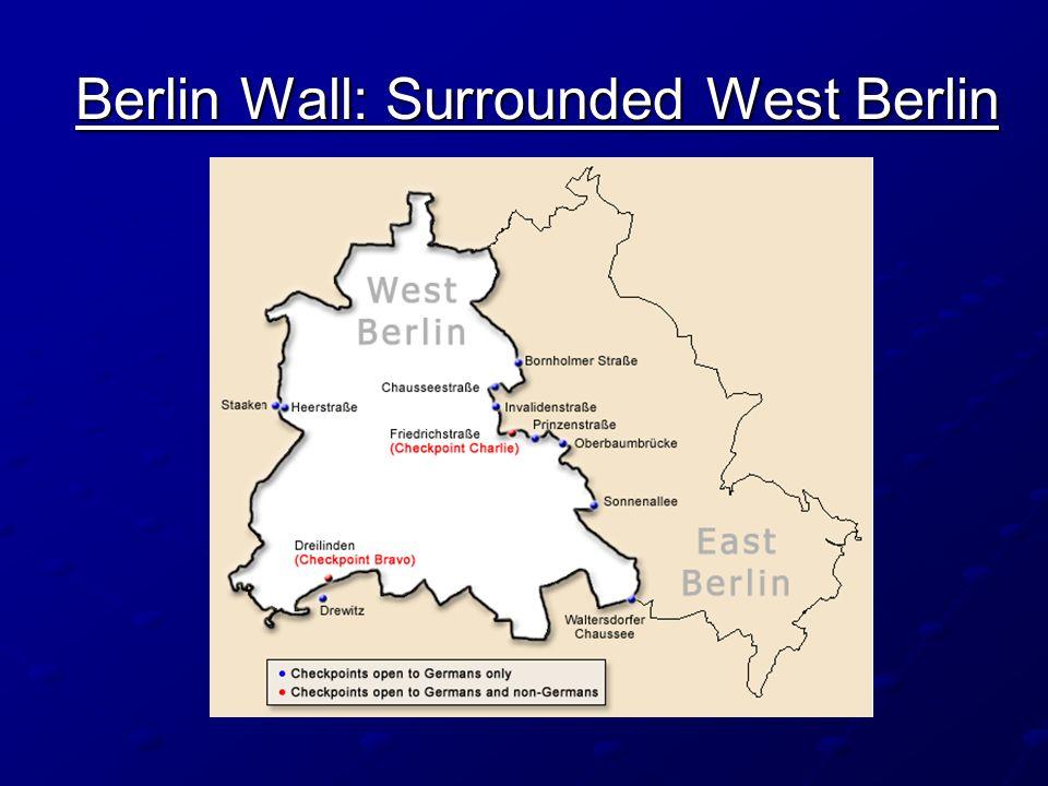 Berlin Wall: Surrounded West Berlin