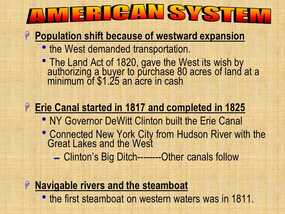 H Population shift because of westward expansion the West demanded transportation. The Land Act of 1820, gave the West its wish by authorizing a buyer
