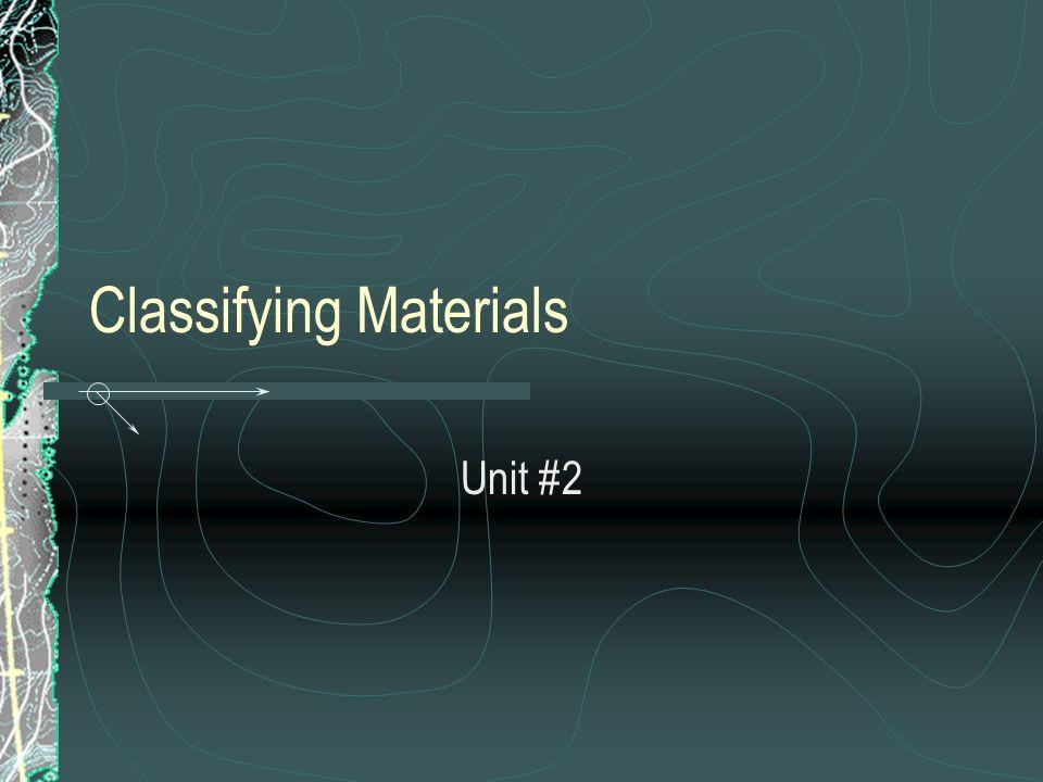 Classifying Materials Unit #2