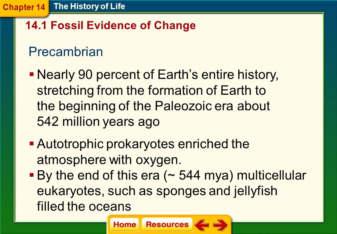 Nearly 90 percent of Earths entire history, stretching from the formation of Earth to the beginning of the Paleozoic era about 542 million years ago P