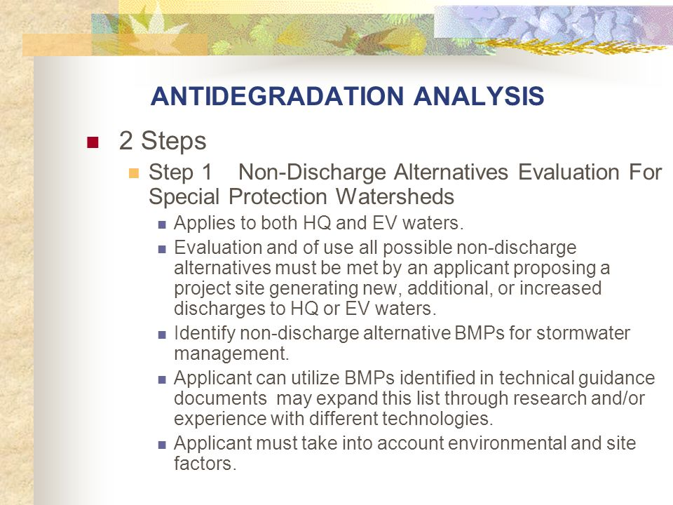 ANTIDEGRADATION ANALYSIS 2 Steps Step 1 Non-Discharge Alternatives Evaluation For Special Protection Watersheds Applies to both HQ and EV waters. Eval
