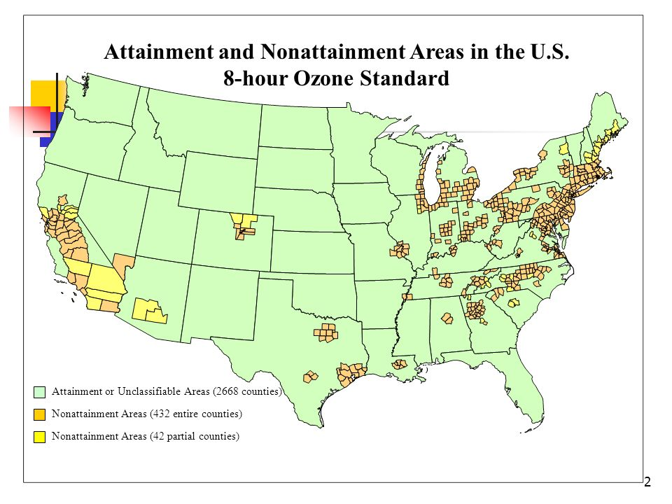 2 Attainment or Unclassifiable Areas (2668 counties) Nonattainment Areas (432 entire counties) Nonattainment Areas (42 partial counties) Attainment and Nonattainment Areas in the U.S.
