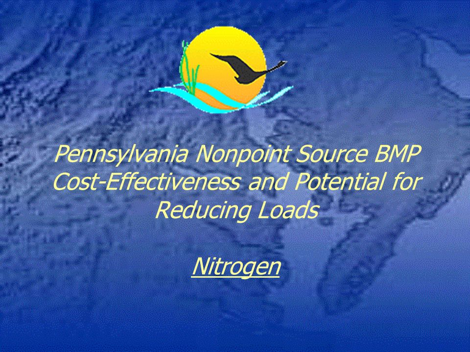 Pennsylvania Nonpoint Source BMP Cost-Effectiveness and Potential for Reducing Loads Nitrogen