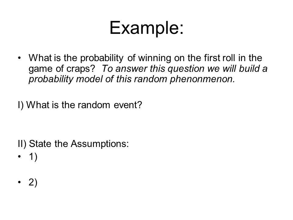 Example: What is the probability of winning on the first roll in the game of craps.