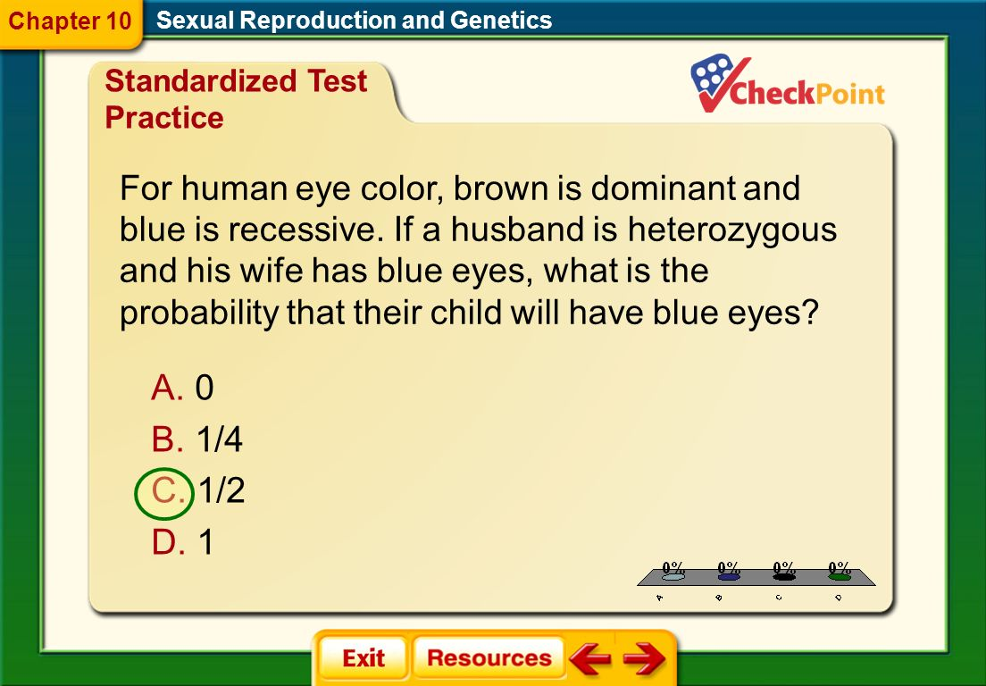 1.A 2.B 3.C 4.D Standardized Test Practice STP 4 Sexual Reproduction and Genetics Chapter 10 To which step in this process does the law of segregation