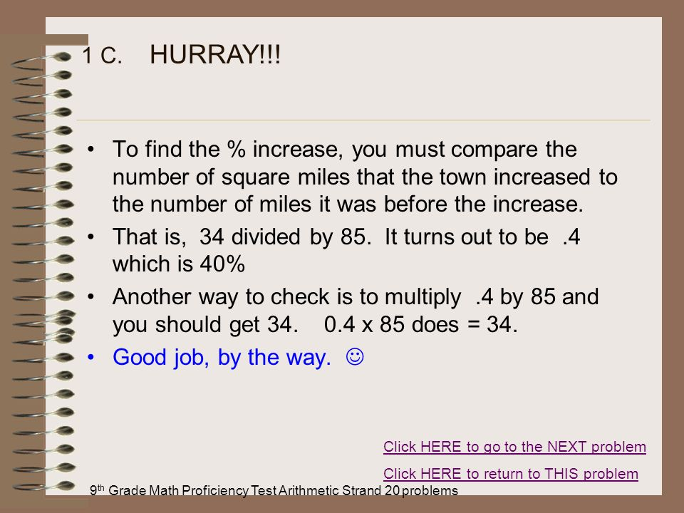 9 th Grade Math Proficiency Test Arithmetic Strand 20 problems 1 C. To find the % increase, you must compare the number of square miles that the town