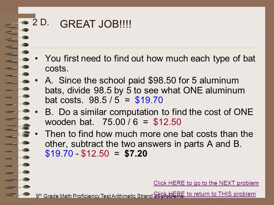 9 th Grade Math Proficiency Test Arithmetic Strand 20 problems 2 D. You first need to find out how much each type of bat costs. A. Since the school pa