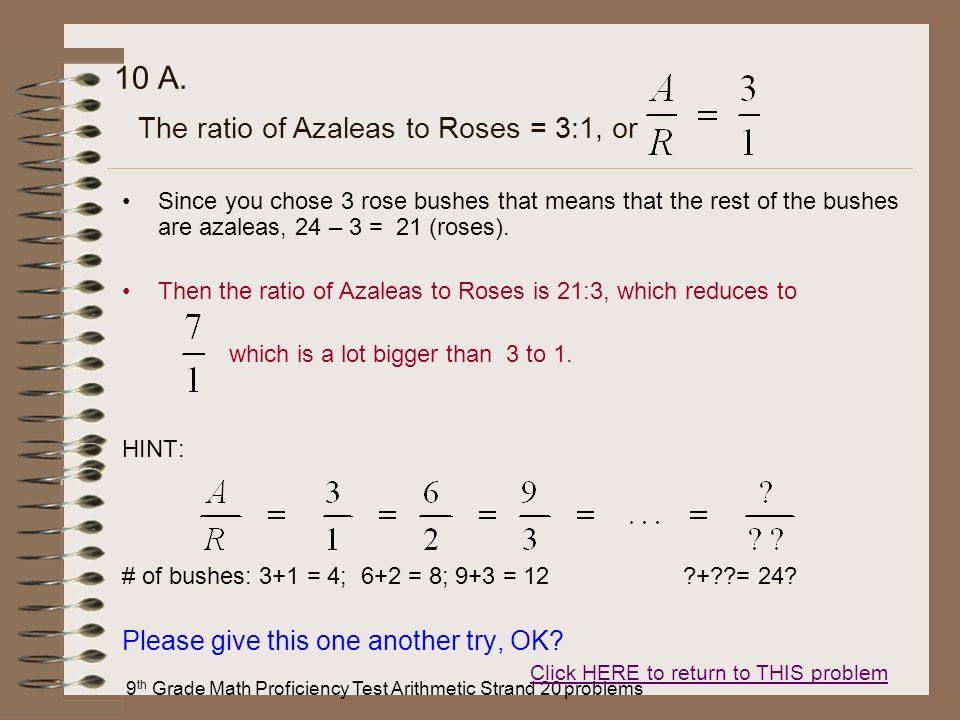 9 th Grade Math Proficiency Test Arithmetic Strand 20 problems 10 A. Since you chose 3 rose bushes that means that the rest of the bushes are azaleas,