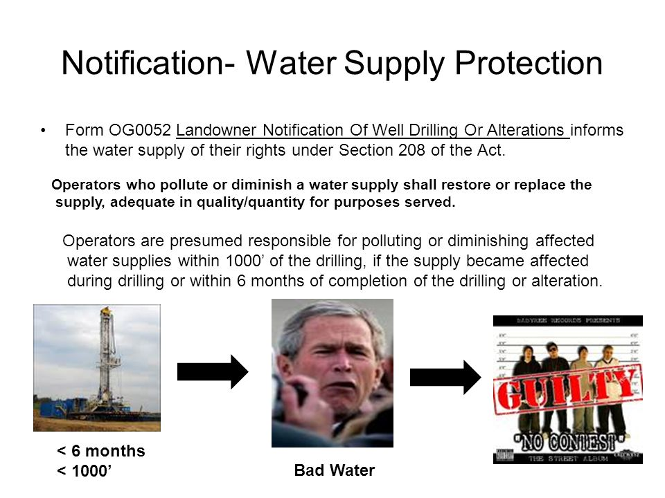 Notification- Water Supply Protection Form OG0052 Landowner Notification Of Well Drilling Or Alterations informs the water supply of their rights under Section 208 of the Act.