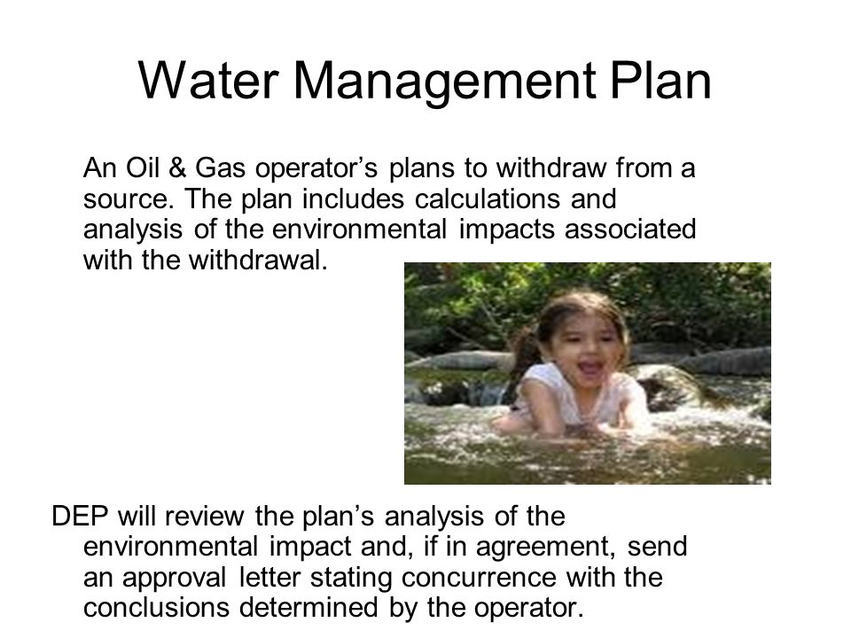 Water Management Plan An Oil & Gas operators plans to withdraw from a source.