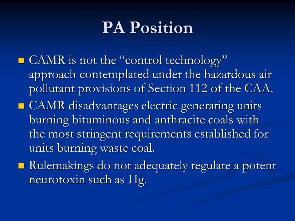 PA Position CAMR is not the control technology approach contemplated under the hazardous air pollutant provisions of Section 112 of the CAA.