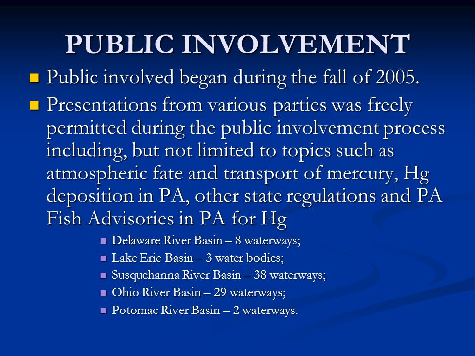 PUBLIC INVOLVEMENT Public involved began during the fall of 2005.