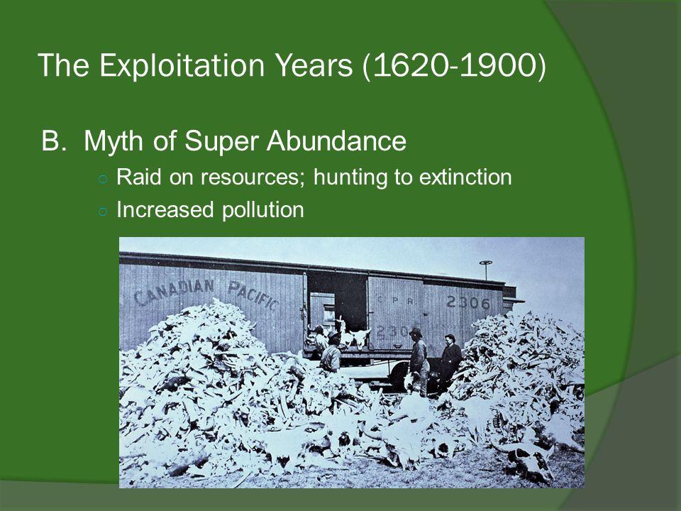 The Exploitation Years (1620-1900) B.