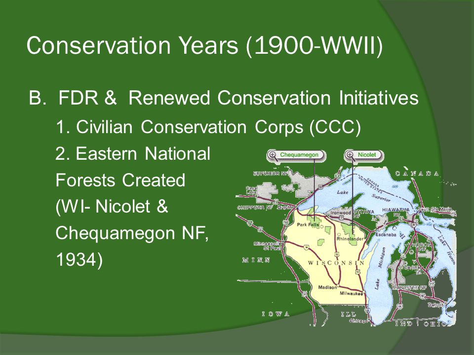 Conservation Years (1900-WWII) B.FDR & Renewed Conservation Initiatives 1.