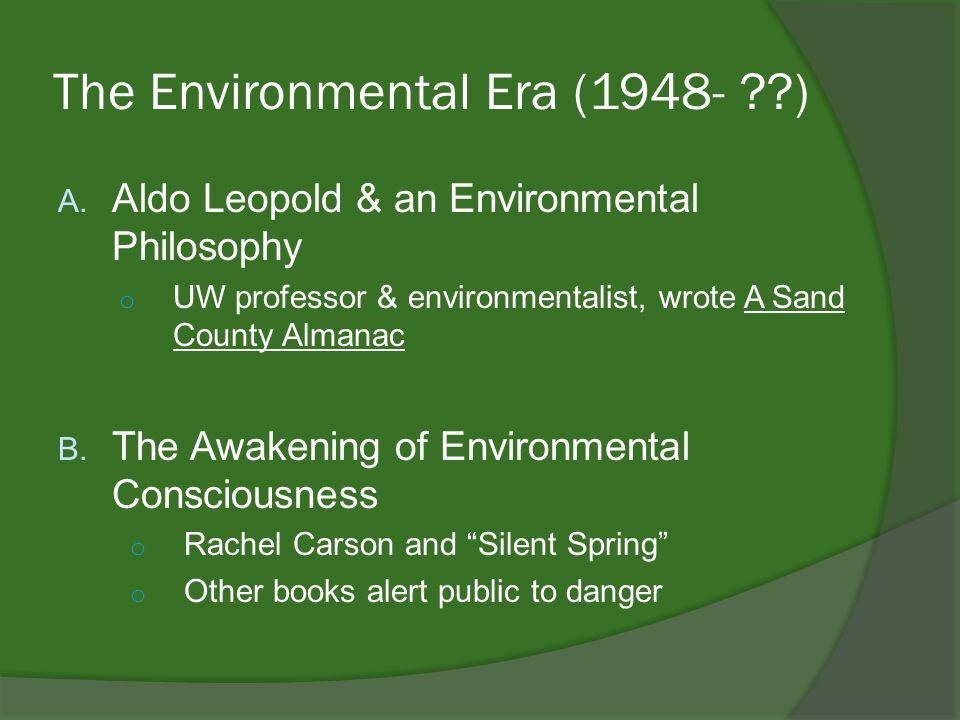 The Environmental Era (1948- ) A.