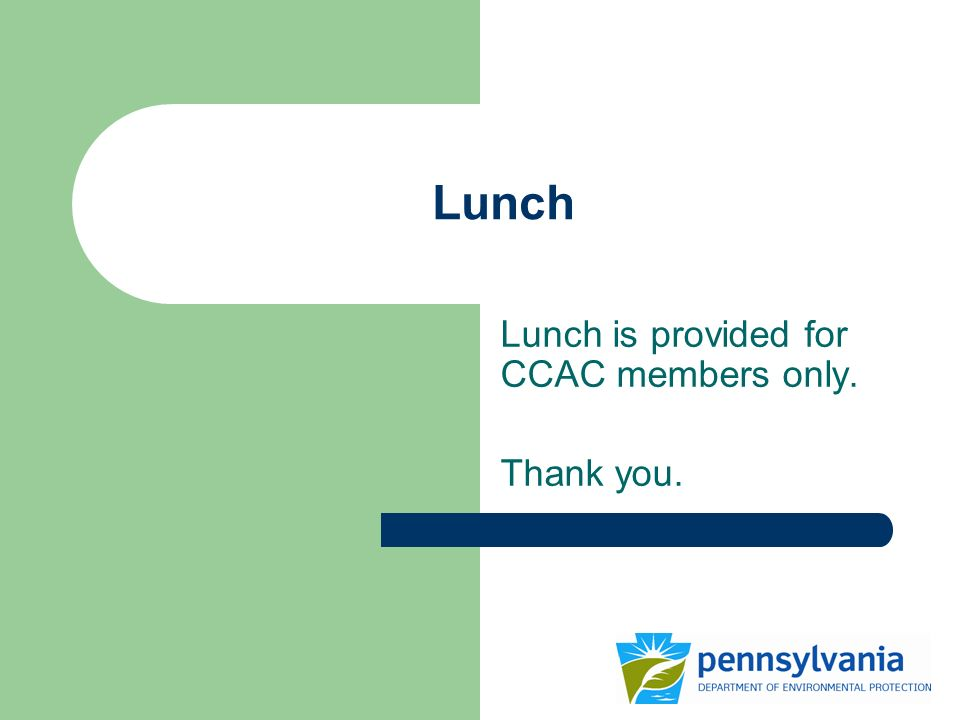 Lunch Lunch is provided for CCAC members only. Thank you.