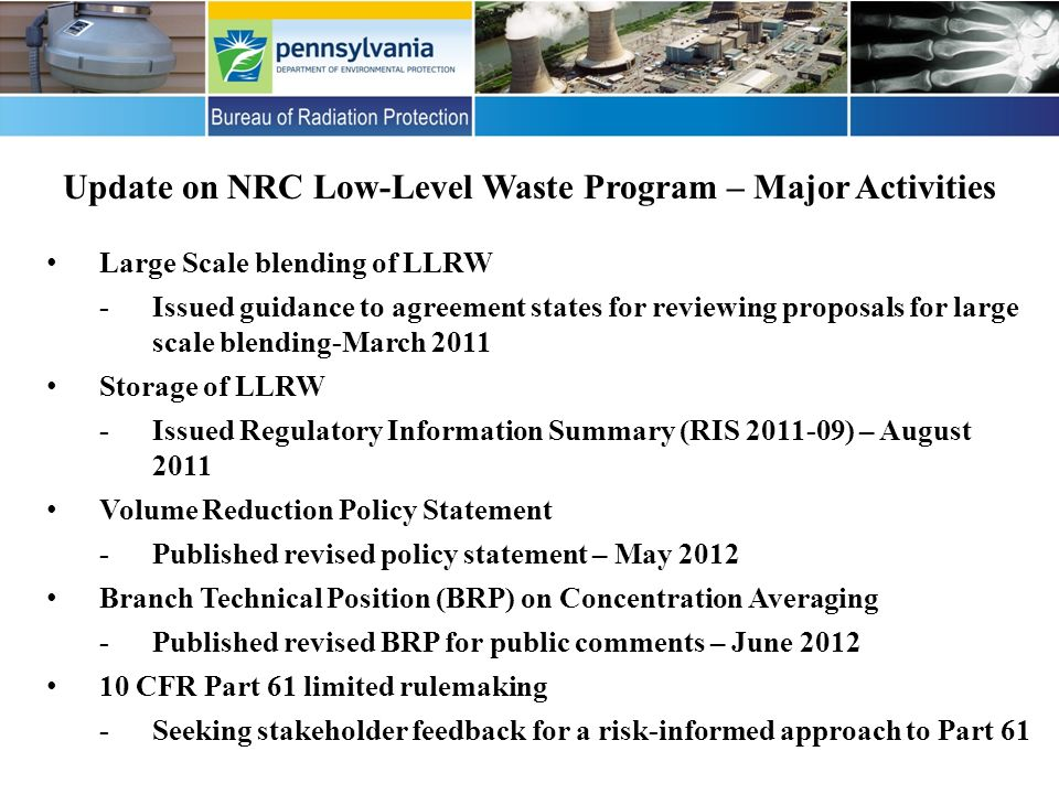 Update on NRC Low-Level Waste Program – Major Activities Large Scale blending of LLRW -Issued guidance to agreement states for reviewing proposals for