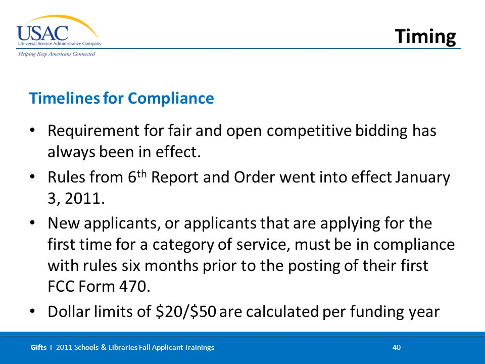 Gifts I 2011 Schools & Libraries Fall Applicant Trainings 40 Requirement for fair and open competitive bidding has always been in effect.