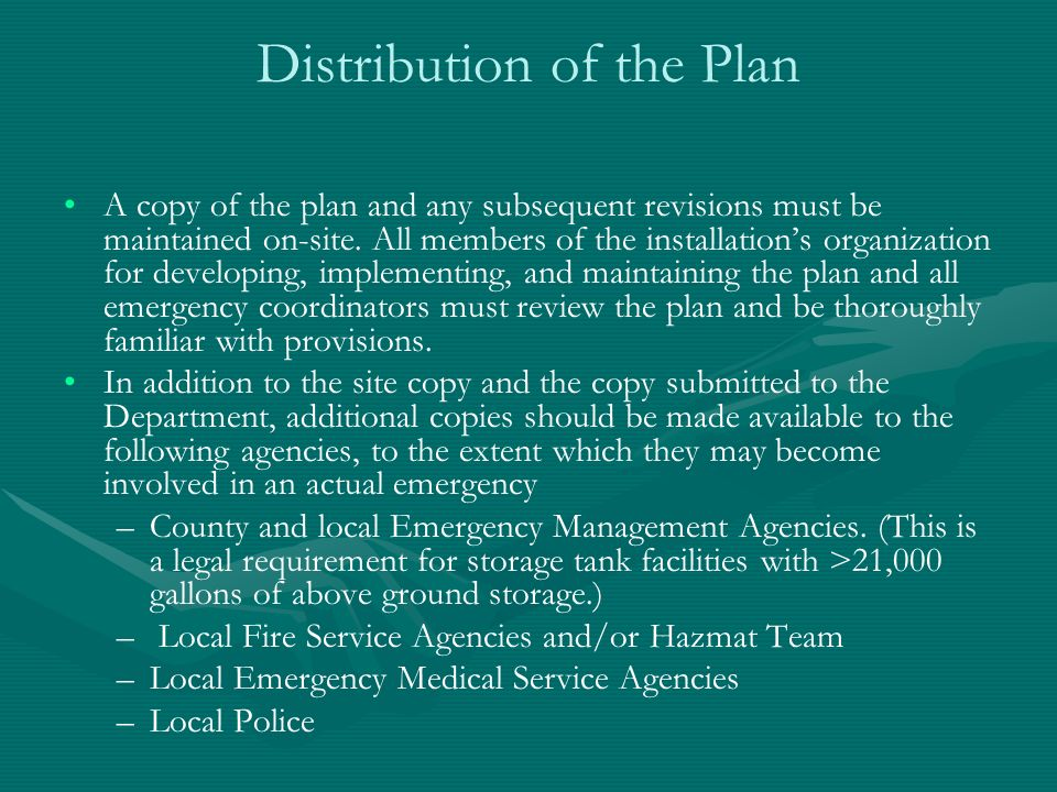 Distribution of the Plan A copy of the plan and any subsequent revisions must be maintained on-site. All members of the installations organization for